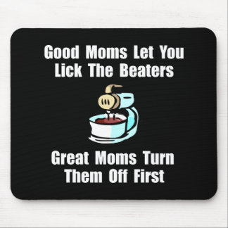 Mom Lick The Beaters Mouse Pad