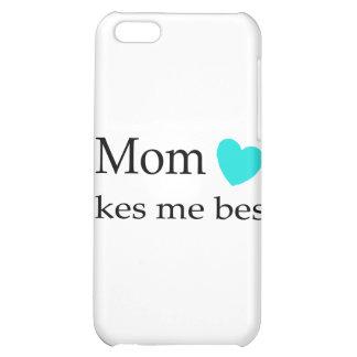 Mom Likes Me Best iPhone 5C Case