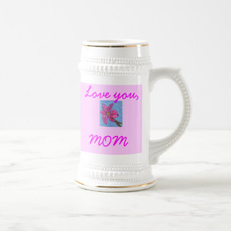 MOM,   Love you Stein Beer Steins