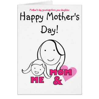 MOM & ME - mother's day greetings from daughter Card