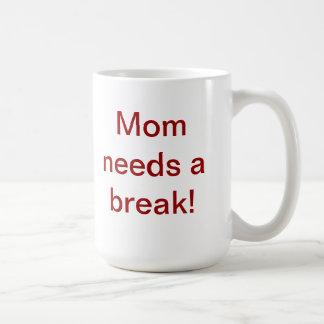 Mom needs a break caneca