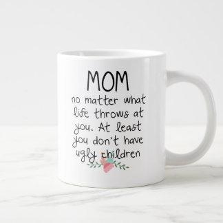 Mom No Matter What Life Throws At  You Coffee Mug