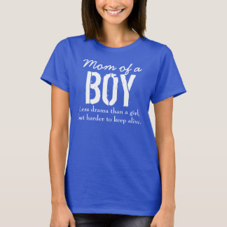 Mom of a boy T-Shirt