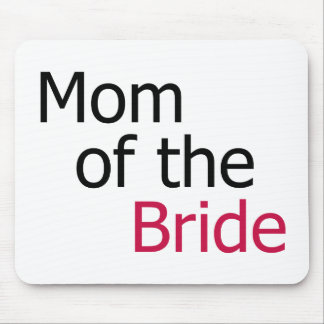 Mom of the Bride Mouse Pad