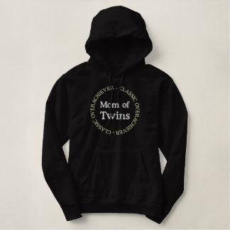 Mom of Twins CLASSIC OVERACHIEVER Embroidered Hoodie