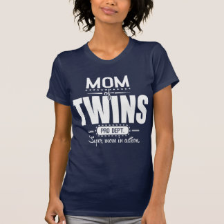 Mom Of Twins Pro Dept. Super Mom In Action T Shirt
