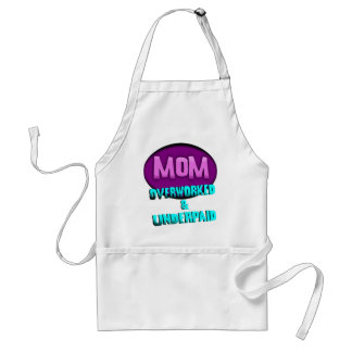 Mom, Overworked & Underpaid, With Oval Standard Apron
