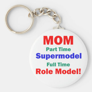Mom Part Time Supermodel Key Chains