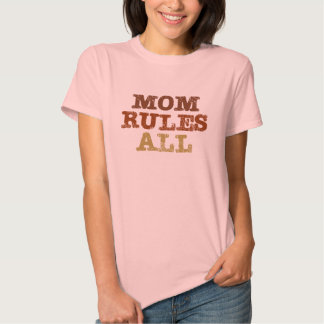 Mom Rules All T-shirts