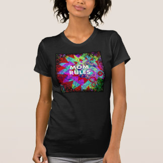 MOM RULES Colorful Floral Mothers Day gifts T Shirts