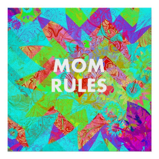 MOM RULES Colorful Floral Mothers Day gifts teal Poster