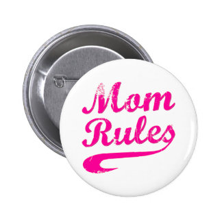 Mom Rules Funny Saying Button