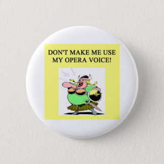 mom;s opera voice 6 cm round badge