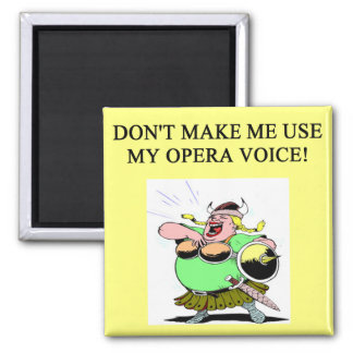 mom;s opera voice magnets