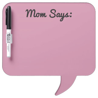Mom Says Dry Erase Reminder Board