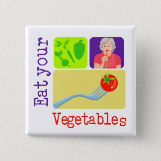 Mom Says, Eat Your Vegetables 15 Cm Square Badge