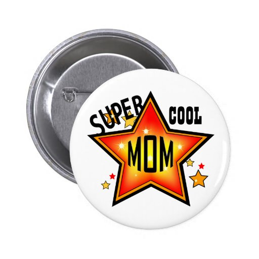 Mom Super Cool Star Funny Mother Button