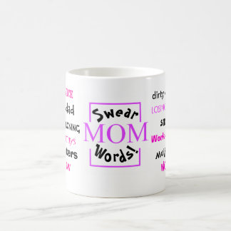 Mom Swear Words! Rude Mom Moans! Coffee Mug
