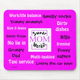 Mom Swear Words! Teasing and  Annoying! Mouse Mat