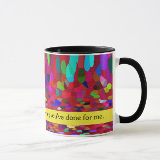 Mom - Thank You For Everything You've Done For Me Mug