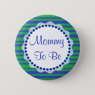 Mom to be Blue and Green Baby Shower Button