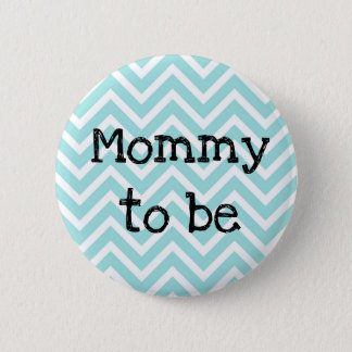 Mom to be teal striped Chevron Baby Shower button
