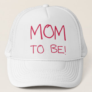Mom to be! trucker hat