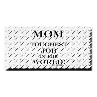 Mom Toughest Job Custom Photo Card
