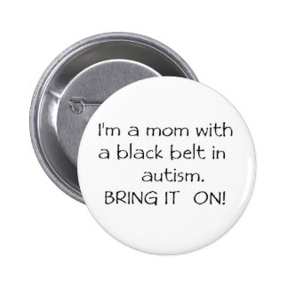 Mom with a Black Belt in Autism 6 Cm Round Badge