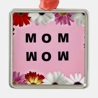 Mom - Wow a Mother s Day message Christmas Tree Ornament