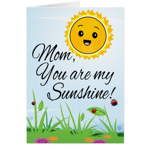 Mom You are My Sunshine, Mother's Day Greeting Cards