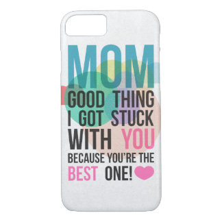 Mom Your Are Best iPhone 7 Case