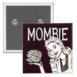 Mombie Retro Zombie Pin