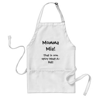Momma  Mia!, That is one spicy Meat-A-Ball! Adult Apron