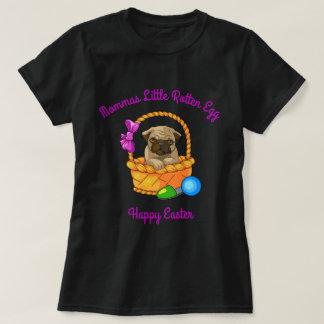 Mommas Little Rotten Egg happy Easter Pug T-Shirt