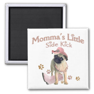 Momma's Side Kick Pug gifts Square Magnet