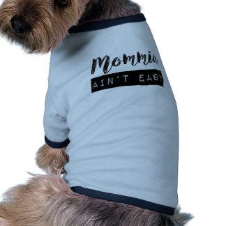 Mommin Ain't Easy Ringer Dog Shirt