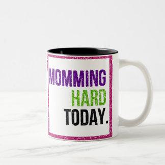 Momming Hard Today Mug
