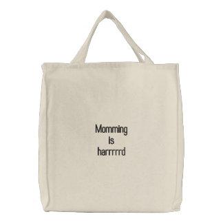 """Momming is Harrrrrd"" Embroidered Bag"