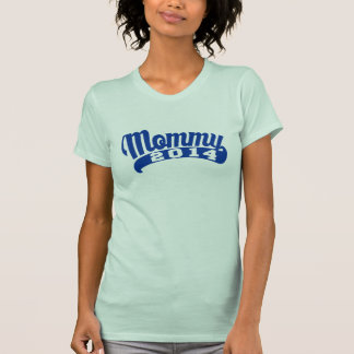 Mommy 2014 t shirt