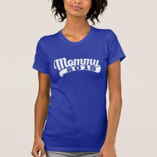 Mommy 2015 tee shirt