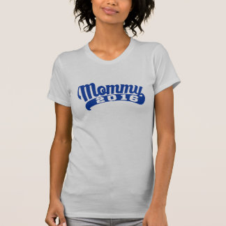 Mommy 2016 tee shirts