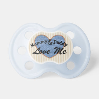 Mommy and Daddy  Love me Brown Blue Pacifier
