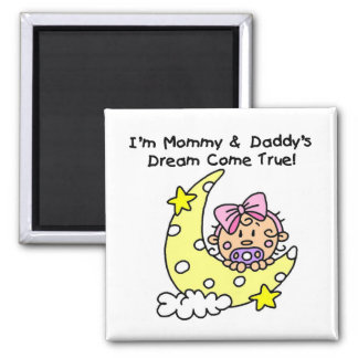 Mommy and Daddy's Dream Tshirts and Gifts Magnet