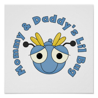 Mommy and Daddy's Lil Bug Poster
