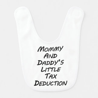 Mommy And Daddy's Little Tax Deduction Bib