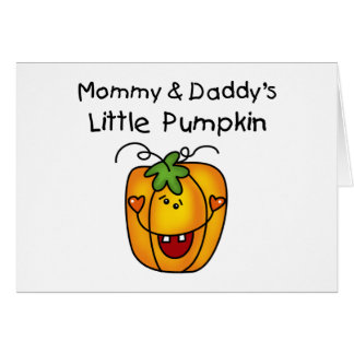 Mommy and Daddy's Pumpkin Tshirts and Gifts Greeting Card