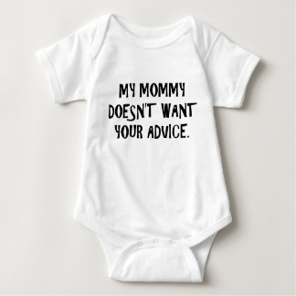 Mommy Doesn't Want Advice Baby Bodysuit