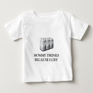 MOMMY DRINKS BECAUSE I CRY T SHIRT