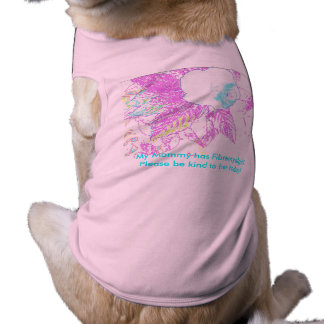 Mommy has Fibromyalgia Sleeveless Dog Shirt